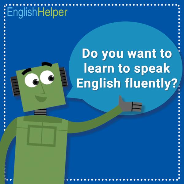 How to speak English fluently, Speak English fluently